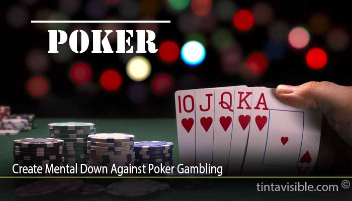 Create Mental Down Against Poker Gambling